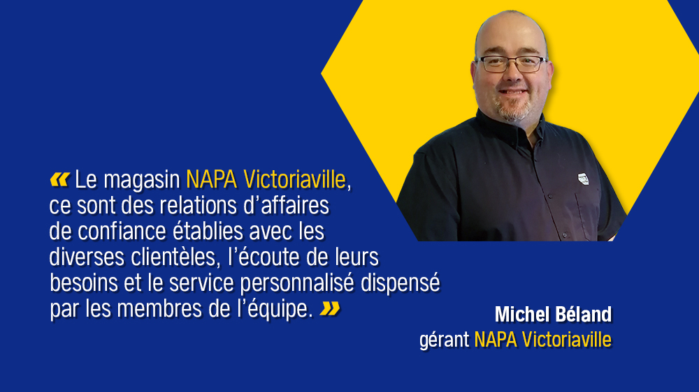 Les gens derrière les pièces… Michel Béland, gérant
